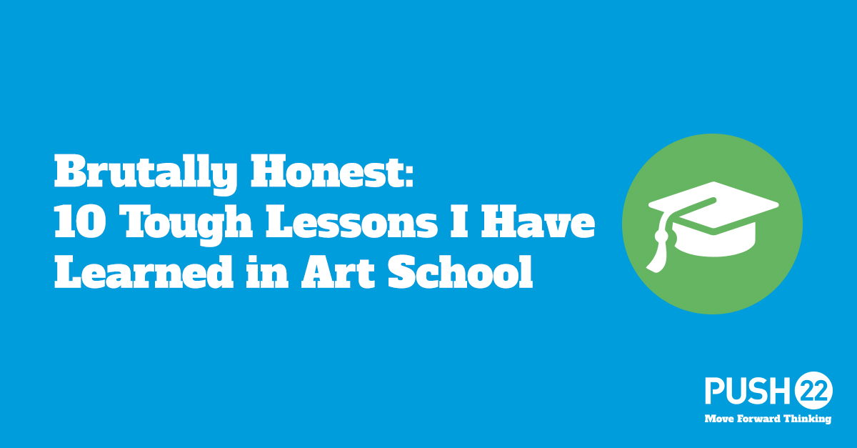 Internista: Brutally Honest - 10 Tough Lessons I Have Learned in Art School