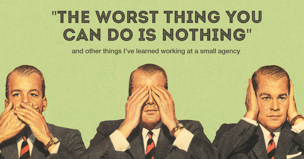 11 things I've learned working in a small ad agency (and one I still haven't)